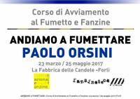 Andiamo a Fumettare 2017 - Nono Incontro - Paolo Orsini
